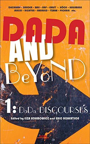 9789042033559: Dada and Beyond: Volume 1: Dada Discourses. (Avant-Garde Critical Studies)