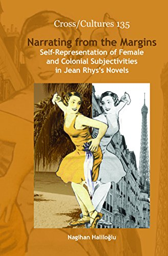9789042033665: Narrating from the Margins.: Self-Representation of Female and Colonial Subjectivities in Jean Rhys's Novels. (Cross/Cultures 135)
