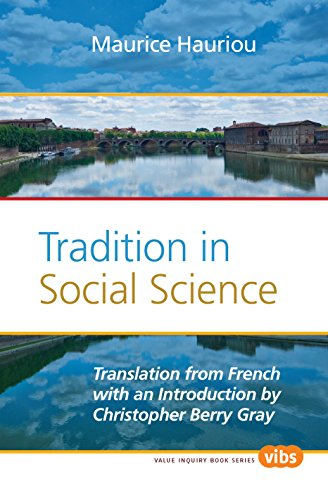 Tradition in Social Science (Value Inquiry Book: Hauriou, Maurice