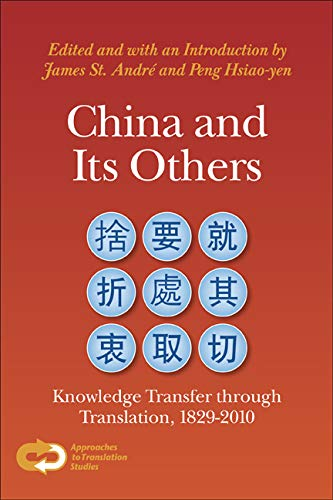 9789042034310: China and Its Others: Knowledge Transfer Through Translation, 1829-2010 (Approaches to Translation Studies)