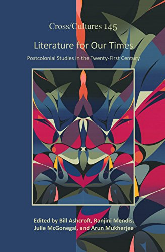 9789042034532: Literature for Our Times: Postcolonial Studies in the Twenty-First Century (Cross/Cultures)