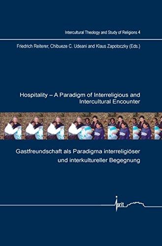 Hospitality - A Paradigm of Interreligious and Intercultural Encounter: Gastfreundschaft ALS ...