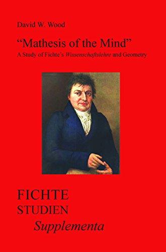 9789042034914: Mathesis of the Mind: A Study of Fichte's Wissenschaftslehreand Geometry (Fichte-Studien-Supplementa)