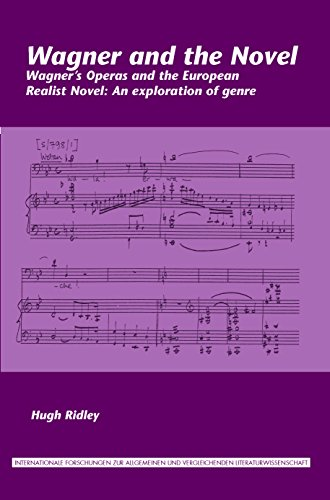 Wagner and the Novel. Wagners Operas and the European Realist Novel: An exploration of genre: Hugh ...