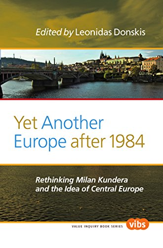 9789042035430: Yet Another Europe After 1984: Rethinking Milan Kundera and the Idea of Central Europe (Value Inquiry Book Series / Philosophy, Literature, and Poli)