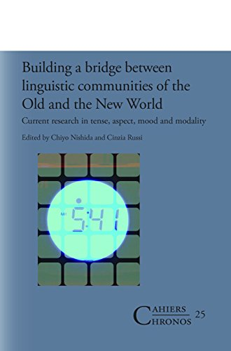 9789042035591: Building a Bridge Between Linguistic Communities of the Old and the New World: Current Research in Tense, Aspect, Mood and Modality (Cahiers Chronos)