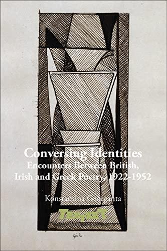 9789042035638: Conversing Identities: Encounters Between British, Irish and Greek Poetry, 1922-1952 (Textxet: Studies in Comparative Literature)