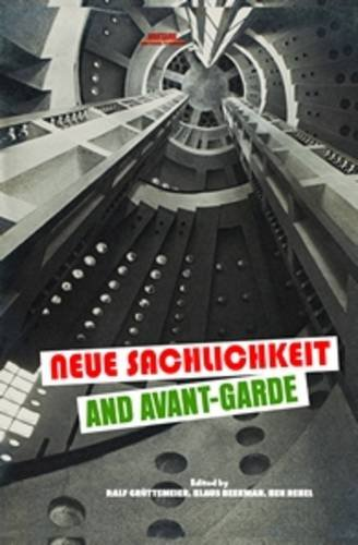 9789042036406: Neue Sachlichkeit and Avant-Garde (Avant-garde Critical Studies)