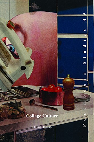 9789042036819: Collage Culture: Readymades, Meaning, and the Age of Consumption (Postmodern Studies)