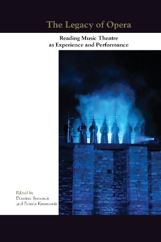 9789042036918: The Legacy of Opera: Reading Music Theatre as Experience and Performance (Themes in Theatre - Collective Approaches to Theatre and Performance.)