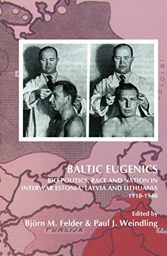 Baltic Eugenics: Bio-Politics, Race and Nation in
