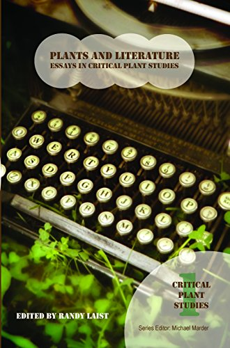 Plants and Literature: Essays in Critical Plant Studies: Randy Laist