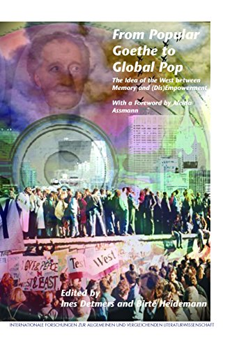 9789042037496: From Popular Goethe to Global Pop: The Idea of the West Between Memory and (Dis)Empowerment. with a Foreword by Aleida Assmann (Internationale ... und Vergleichenden Literaturwissenschaft)