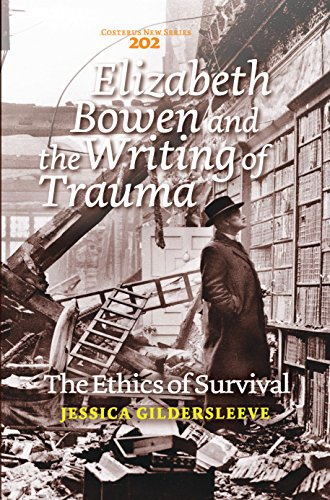 Elizabeth Bowen and the Writing of Trauma: The Ethics of Survival (Costerus New Series): Jessica ...