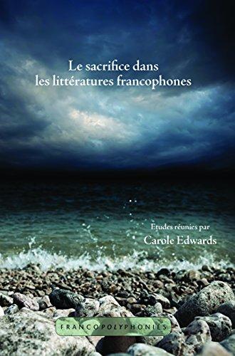 9789042038400: Le sacrifice dans les littératures francophones (Francopolyphonies) (French Edition)