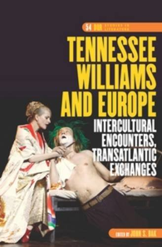 9789042038738: Tennessee Williams and Europe: Intercultural Encounters, Transatlantic Exchanges (DQR Studies in Literature)
