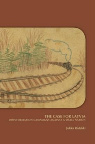9789042038776: The Case for Latvia: Disinformation Campaigns Against a Small Nation (On the Boundary of Two World: Identity, Freedom, and Moral Imagination in the Baltics)