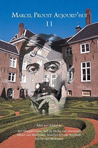 Marcel Proust Aujourd'hui 11: Houppermans, Sjef (Editor)/ Doeselaar, Nell De Hullu-Van (Editor)/ ...