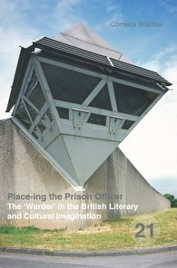 9789042039346: PLACE-ING THE PRISON OFFICER (Spatial Practices: An Interdisciplinary Series in Cultural History, Geography and Literature)