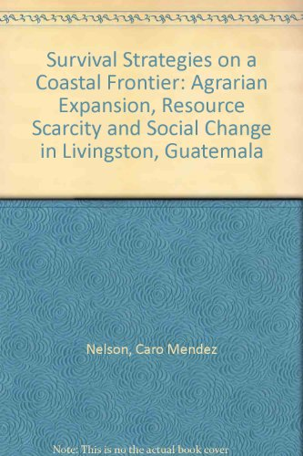 9789042300354: Survival Strategies on a Coastal Frontier: Agrarian Expansion, Resource Scarcity and Social Change in Livingston, Guatemala
