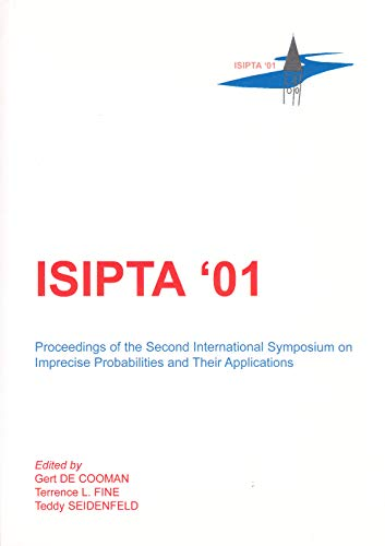 ISIPTA '01: Proceedings of the Second International Symposium on Imprecise Probabilities and ...