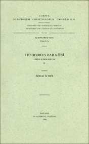 Theodorus bar Koni. Liber Scholiorum, II: ScherA.,
