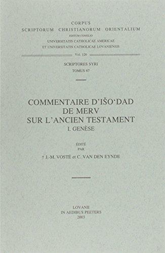 Commentaire d'Iso'dad de Merv sur l'Ancien Testament, I. Genèse: Vost�I.-M., ...