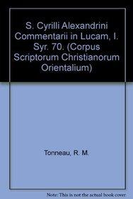 9789042901742: S. Cyrilli Alexandrini commentarii in Lucam, I. Syr. 70. (Corpus Scriptorum Christianorum Orientalium)