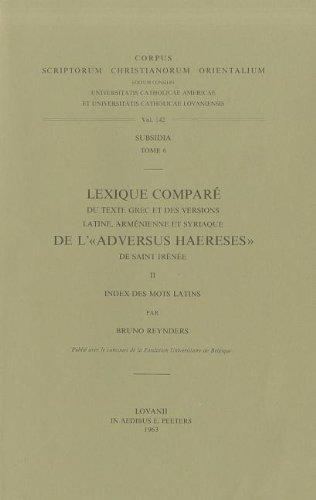 9789042901766: Lexique Compare Du Texte Grec Et Des Versions Latine, Armenienne Et Syriaque De L''adversus Haereses' De Saint Irenee, II. Index Des Mots Latins. Subs. 6.
