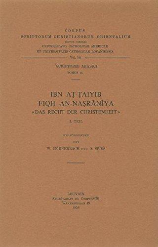 Ibn at-Taiyib. Fiqh an-nasraniya «Das Recht der Christenheit», I: HoenerbachW., SpiesO....