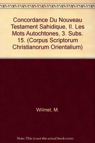 Concordance du Nouveau Testament sahidique, II. Les mots autochtones, 3: WilmetM.,