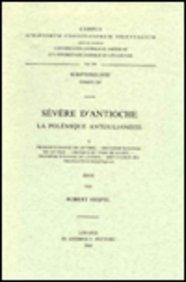 Sévère d'Antioche. La polémique antijulianiste, I: HespelR.,