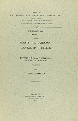 Martyrius (Sahdona). oeuvres spirituelles, IV. Lettres à des amis solitaires, Maximes ...