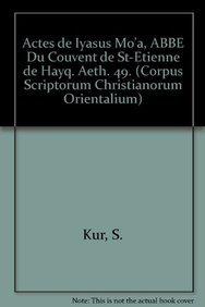 9789042902992: ACTES DE IYASUS MO?A, ABBÉ DU COUVENT DE ST-ETIENNE DE HAYQ. (Corpus Scriptorum Christianorum orientalium)