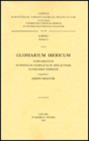 Glossarium Ibericum Supplementum in Epistolas Catholicas et Apocalypsim antiquioris versionis: ...
