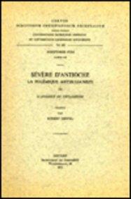 9789042903609: Severe d'Antioche. La polemique antijulianiste, III. Syr. 137. (Corpus Scriptorum Christianorum Orientalium)