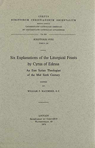 Six Explanations of the Liturgical Feasts by Cyrus of Edessa: MacomberW.F.,