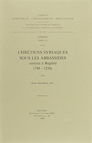 Chretiens syriaques sous les Abbassides. Subs. 59. (Corpus Scriptorum Christianorum Orientalium): ...