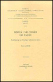 Dorea und Charis. - Die Taufe. Zwei Beiträge zur Theologie Ephräms des Syrers: BeckE.,