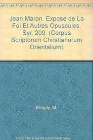 Jean Maron. Exposé de la foi et autres opuscules: BreydyM.,
