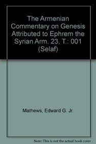 The Armenian Commentary on Genesis attributed to Ephrem the Syrian: Mathews E.G.,