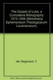 The Gospel of Luke: A Cumulative Bibliography 1973-1988: VanSegbroeckF.,