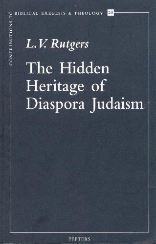 The Hidden Heritage of Diaspora Judaism Essays on Jewish Cultural Identity in the Roman World (...