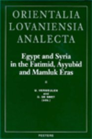 Egypt and Syria in the Fatimid, Ayyubid and Mamluk Eras II Proceedings of the 4th and 5th International Colloquium organized%at the Katholieke ... and 1996 (Orientalia Lovaniensia Analecta) (9042906715) by D De Smet; U Vermeulen