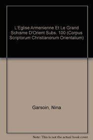 L'Église arménienne et le grand schisme d'Orient: GARSOÎAN ( Nina