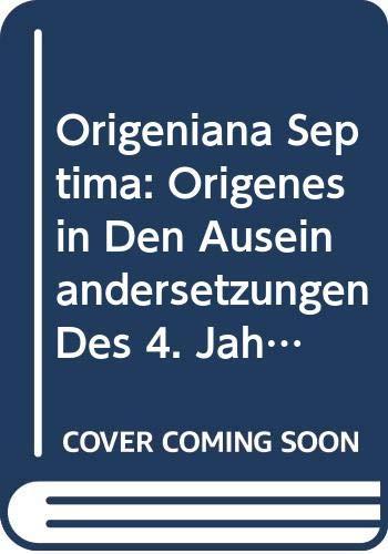 9789042906808: Origeniana Septima Origenes in den Auseinandersetzungen des 4. Jahrhunderts (Bibliotheca Ephemeridum Theologicarum Lovaniensium)