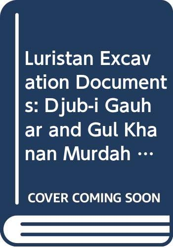 9789042907188: Luristan Excavation Documents III: Djub-i Gauhar and Gul Khanan Murdah Iron Age III graveyards in the Aivan plain (ACTA Iranica)