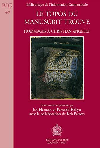 9789042907201: Le topos du manuscrit trouvé. Hommage à Christian Angelet