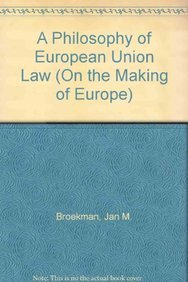 A Philosophy of European Union Law.: BROEKMAN, JAN M.