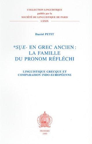 9789042907768: Sue- en grec ancien: la famille du theme de pronom reflechi Linguistique grecque et comparaison indo-europeenne (Collection linguistique de la Societe de linguistique de Paris)